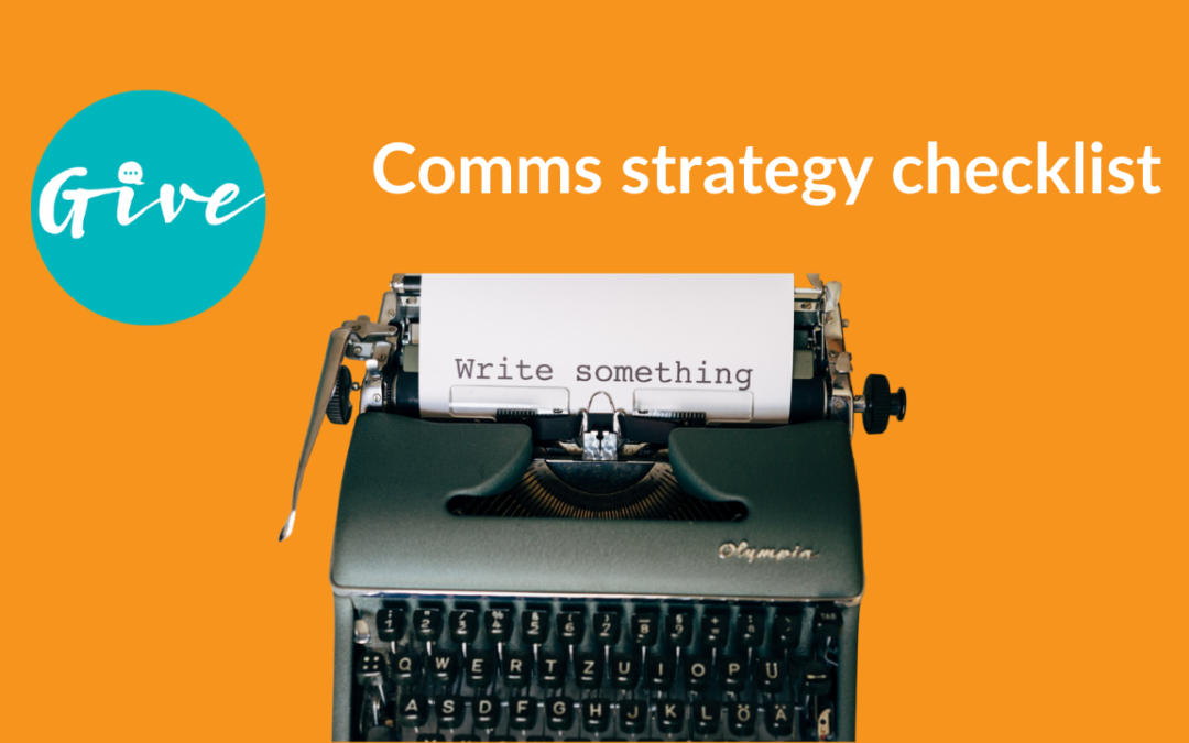 Checklist for writing a comms strategy for a small charity – what questions to ask